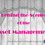 Behind the Scenes of the Asset Management World